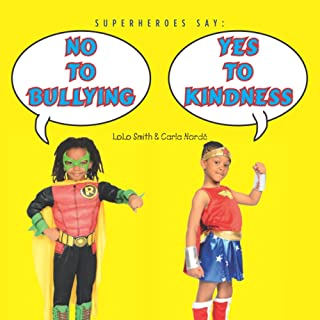 Superheroes Say No To Bullying Yes To Kindness