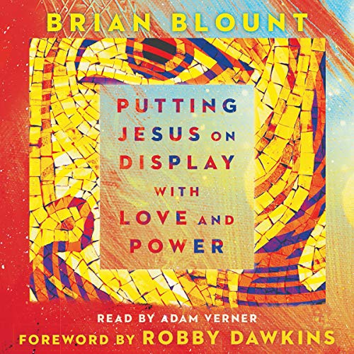 Putting Jesus on Display with Love and Power cover art