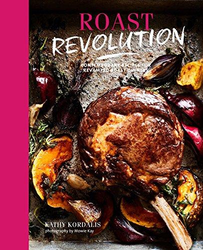 Roast Revolution: Contemporary recipes for revamped roast dinners