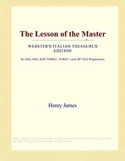 The Lesson of the Master (Webster's Italian Thesaurus Edition)