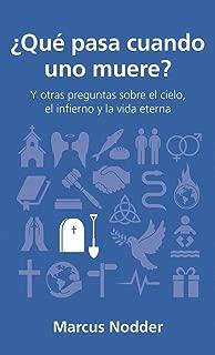 ¿Qué pasa cuando uno muere?: Y otras preguntas sobre el cielo, el infierno y la vida eterna (Spanish Edition)