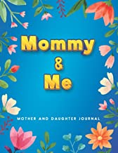 Mommy and Me Mother and Daughter journal: A Mother and Daughter Journal For girls Age 7 to 13 to Connect and Bond |A Mothe...