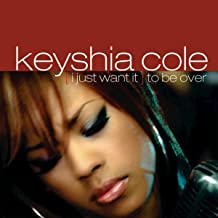 keyshia cole (i just want it) to be over