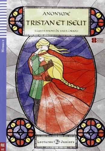 Tristan et Iseut + CD (A2) (Lectures Eli Juniors Niveau 2 A2) by Anonyme(2013-04-01)