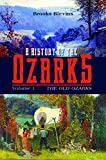 A History of the Ozarks, Volume 1: The Old Ozarks (Volume 1)