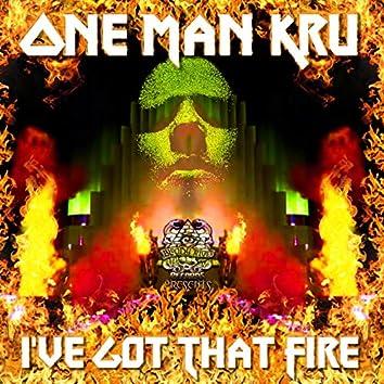 I've Got That Fire