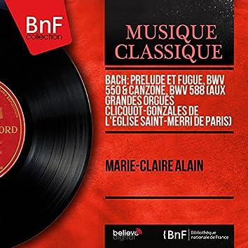 Bach: Prélude et fugue, BWV 550 & Canzone, BWV 588 (Aux grandes orgues Clicquot-Gonzales de l'église Saint-Merri de Paris) [Mono Version]