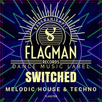 Switched Melodic House & Techno