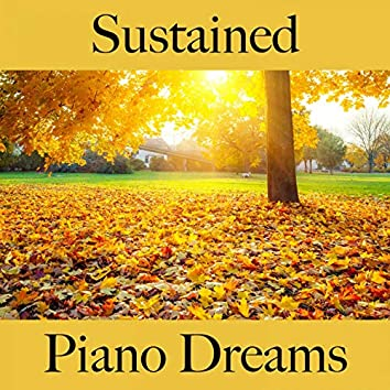 Sustained: Piano Dreams - The Best Music For Relaxation