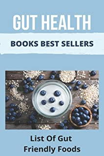 Gut Health Books Best Sellers: List Of Gut Friendly Foods: Processed Food And Gut Health