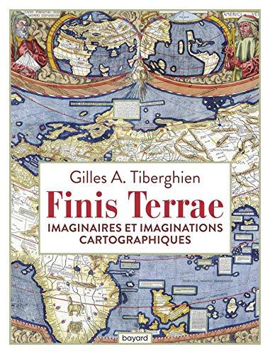 Finis Terrae: Imaginaires et imaginations cartographiques (Essais documents divers)