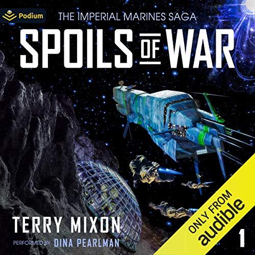 Spoils of War: The Imperial Marines Saga, Book 1 Audible Logo Audible Audiobook – Unabridged Terry Mixon (Author), Dina Pearlman (Narrator)