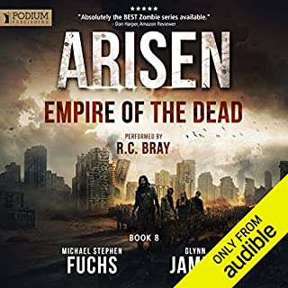 Empire of the Dead     Arisen, Book 8              Written by:                                                                                                                                 Michael Stephen Fuchs,                                                                                        Glynn James                               Narrated by:                                                                                                                                 R. C. Bray                      Length: 8 hrs and 13 mins     13 ratings     Overall 4.5