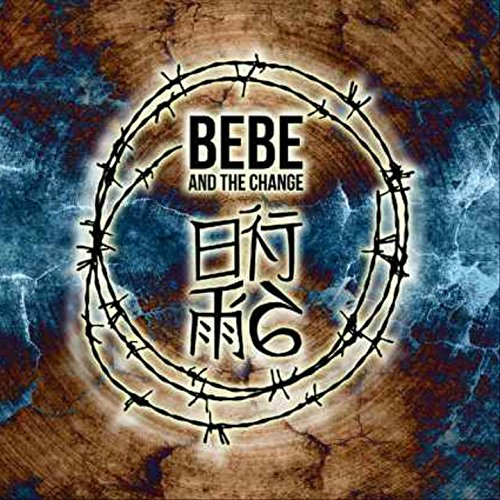 Bebe And The Change (Az Elmúlt Néhány Év)