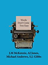 Words Don't Come Two Easy (Words Don't Come Easy Book 2)
