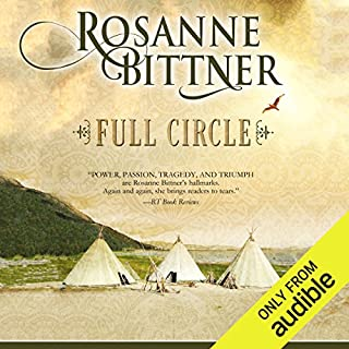Full Circle                   By:                                                                                                                                 Rosanne Bittner                               Narrated by:                                                                                                                                 Eileen Stevens                      Length: 16 hrs and 48 mins     37 ratings     Overall 4.5