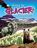 Image: Going to Glacier National Park | Paperback: 48 pages | by Alan Leftridge (Author), Robert Rath (Illustrator). Publisher: Farcountry Press; First edition (April 1, 2006)