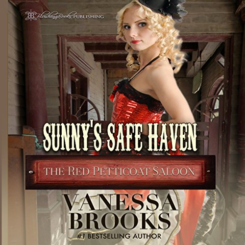 Sunny's Safe Haven     The Red Petticoat Saloon              By:                                                                                                                                 Vanessa Brooks                               Narrated by:                                                                                                                                 Dan Pillsbury                      Length: 4 hrs and 46 mins     3 ratings     Overall 4.7
