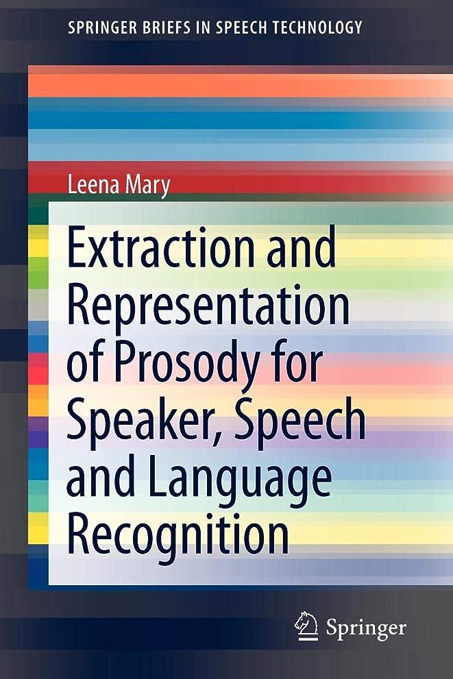 アトミック凝視登るExtraction and Representation of Prosody for Speaker, Speech and Language Recognition (SpringerBriefs in Electrical and Computer Engineering)