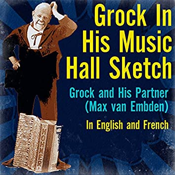Grock in His Music Hall Sketch (In English and French)
