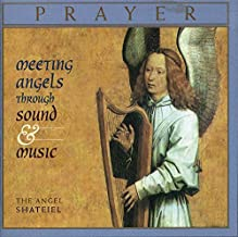 Prayer: Meeting Angels Through Sound and Music
