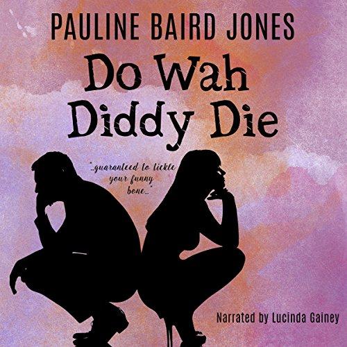 Do Wah Diddy Die audiobook cover art