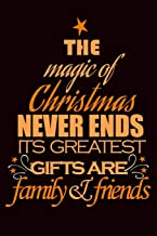 The magic of christmas is family and friends quote for happy new year notebook gift: Journal with blank Lined pages for journaling, note taking and jotting down ideas and thoughts