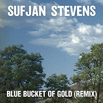 Blue Bucket of Gold (Remix)