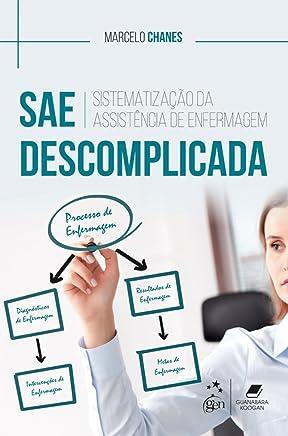 SAE Descomplicada: Sistematização da Assistência de Enfermagem
