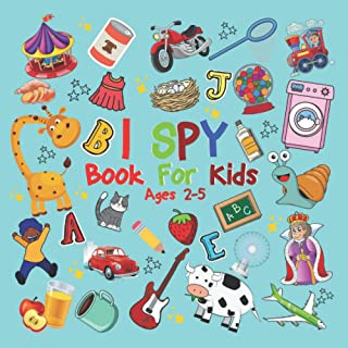 I Spy Book For Kids Ages 2-5: I Spy Everything Book For Toddlers And Preschoolers, Fun ABC Guessing Game Book For Kids To ...