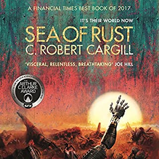 Sea of Rust                   By:                                                                                                                                 C. Robert Cargill                               Narrated by:                                                                                                                                 Christy Meyer                      Length: 10 hrs and 37 mins     95 ratings     Overall 4.5