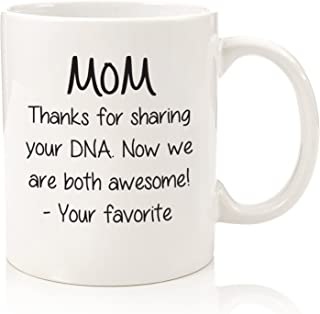 Gifts For Mom - Funny Coffee Mug - Thanks For Sharing Your DNA - Best Gifts For Women - Unique Gag Present Idea For Her From Daughter, Son - Cool Birthday Gift For Mom - Fun Novelty Cup