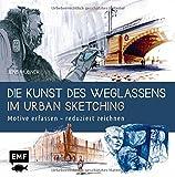 Die Kunst des Weglassens im Urban Sketching: Motive erfassen – reduziert zeichnen