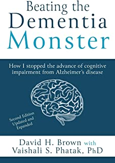 Sponsored Ad - Beating the Dementia Monster: How I stopped the advance of cognitive impairment from Alzheimer's disease