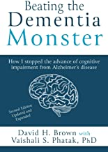 Sponsored Ad - Beating the Dementia Monster: How I stopped the advance of cognitive impairment from Alzheimer`s disease