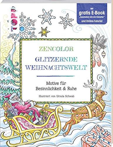 Zencolor. Glitzernde Weihnachtswelt.: Motive für Besinnlichkeit und Ruhe.