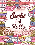 Kawaii Sushi and Rolls Coloring Book: A Cute Food, Animals and Doodles Coloring Book for Kids