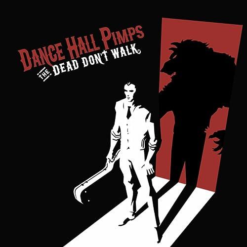 The Dead Don't Walk