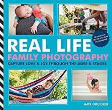 Real Life Family Photography: Capture love & joy through the ages & stages