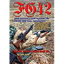 FG42: WWII Germany's SciFi machine rifle and the SMG Guns reproduction. (Art in Arms Press Book No.)
