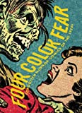 Four Color Fear: Forgotten Horror Comics of the 1950s
