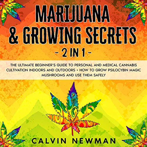 Marijuana & Growing Secrets: 2 in 1 cover art