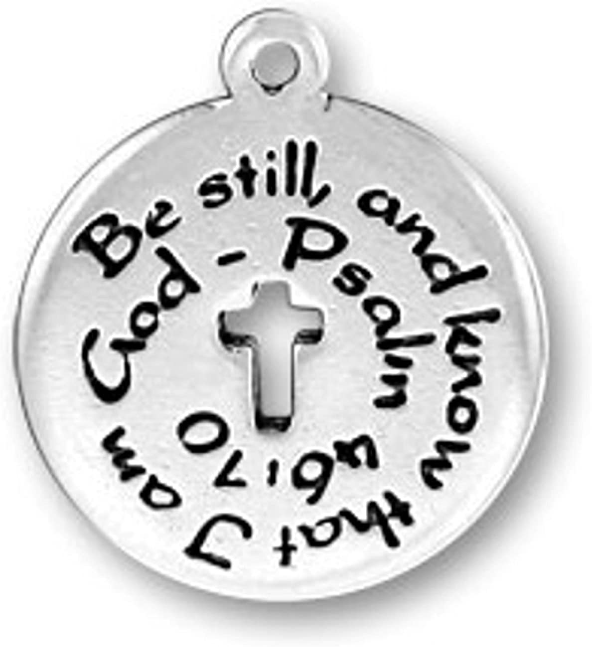 Very popular Sterling Attention brand Silver BE STILL AND KNOW THAT I GOD 46:70 Cha PSALMS AM