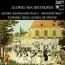 Beethoven: Danses allemandes, WoO 8 / Minuets, WoO 7 by Ensemble Bella Musica de Vienne