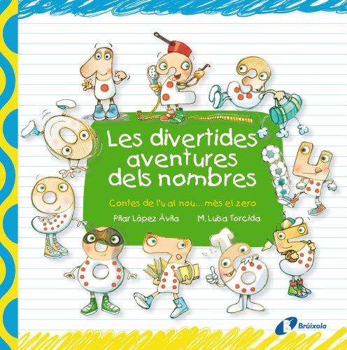 Les divertides aventures dels nombres (Catalá - A PARTIR DE 3 ANYS - LLIBRES DIDÀCTICS - Les divertides aventures de les lletres i els nombres)