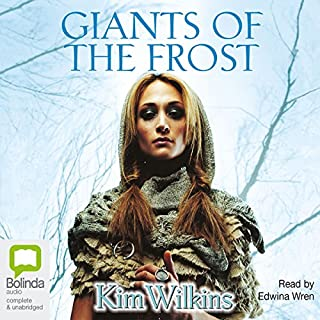 Giants of the Frost                   By:                                                                                                                                 Kim Wilkins                               Narrated by:                                                                                                                                 Edwina Wren                      Length: 15 hrs and 11 mins     110 ratings     Overall 3.8