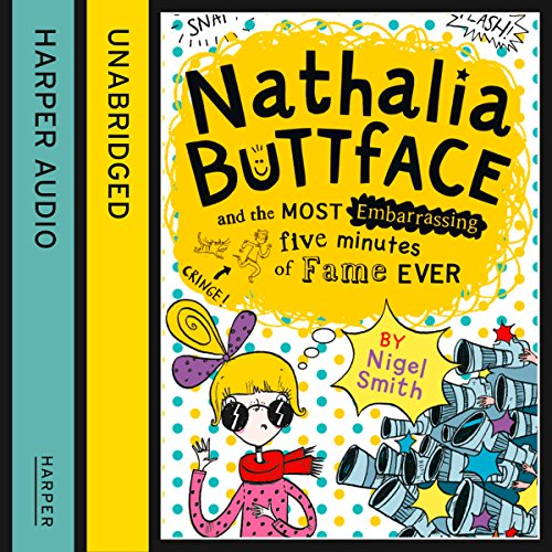 Couverture de Nathalia Buttface and the Most Embarrassing Five Minutes of Fame Ever