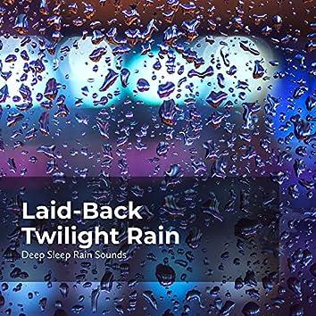 Laid-Back Twilight Rain