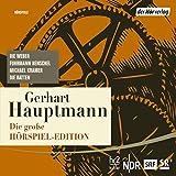 Die große Hörspiel-Edition: Die Weber, Fuhrmann Henschel, Michael Kramer, Die Ratten