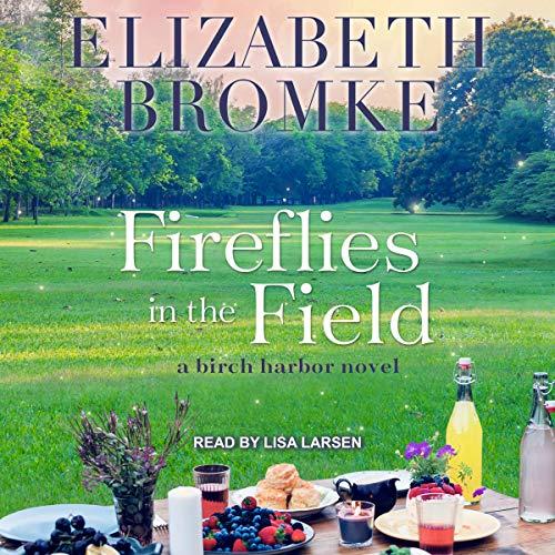 Fireflies in the Field: A Birch Harbor Novel, Book 3